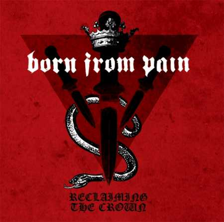 Born From Pain - Reclaiming The Crown (LP / Vinyl)