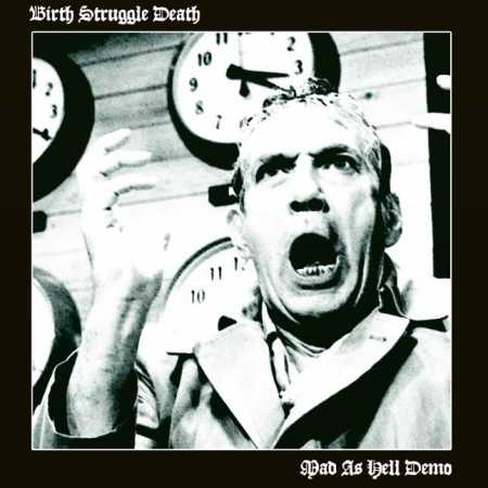 Birth Struggle Death - Mad As Hell Demo CD