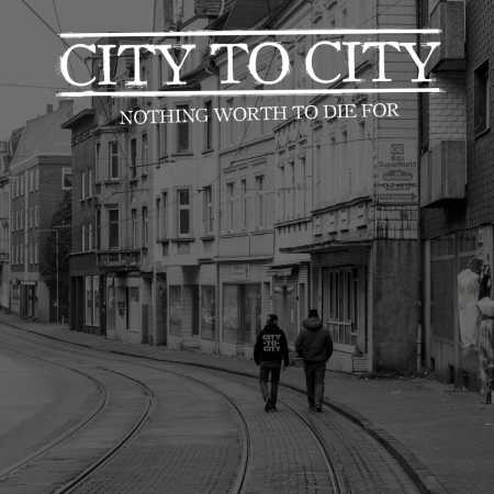 City To City - Nothing Worth To Die For (LP / Vinyl)